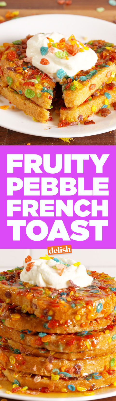 Fruity Pebble French Toast Pinterest